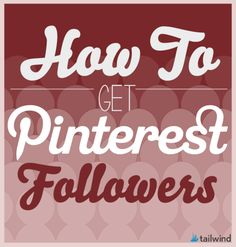 How To Get More #Pinterest Followers
