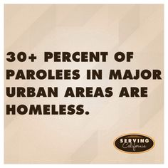 30+ percent of parolees in larger urban areas are homeless.