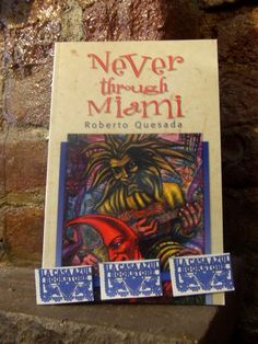 """Never through Miami"" by Roberto Quesada. La Casa Azul Bookstore loves #LatinoLit"