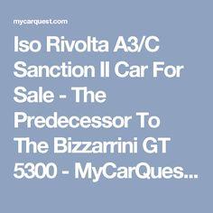 Iso Rivolta A3/C Sanction II Car For Sale - The Predecessor To The Bizzarrini GT 5300 - MyCarQuest.com