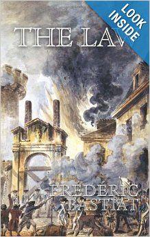 The Law: Frederick Bastiat: 9781933550145: Amazon.com: Books