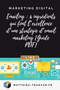 Emailing : 6 ingrédients qui font l'excellence d'une stratégie d'email marketing [Guide PDF] #emailing #digitalmarketing #newsletter