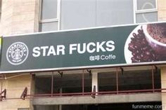 Starbucks ripoff in China! McDonald's, Burger King, KFC, Dairy Queen, even In-N-Out Burger are all part of 11 Ridiculous Fast Food Chain Ripoffs in China. Funny Street Signs, Funny Signs, Humor Chino, Wtf Funny, Hilarious, Funny Fails, Funny Food, Crazy Funny, Jokes