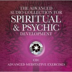The Advanced Audio Collection For Spiritual & Psychic Development. Meditations and exercises from the advanced workbooks. 3 CD's available separately and as a full set.