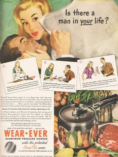 Ladies, remember this: Keeping a man is as easy as being a REALLY good cook. | 17 Ridiculously Sexist Vintage Ads