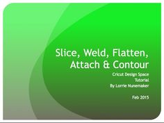 Cricut Design Space - Slice, Attach, Weld, Flatten, Contour - YouTube