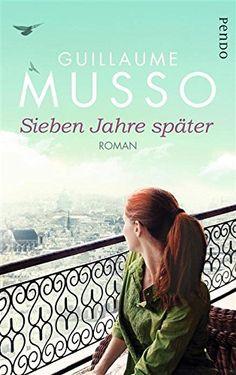 Sieben Jahre später: Roman von Guillaume Musso und weiteren, http://www.amazon.de/dp/B00E3TOHE4/ref=cm_sw_r_pi_dp_zESNvb0JYKWGG