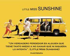 """""""Un verdadero perdedor es alguien que tiene tanto miedo a ganar que ni siquiera lo intenta"""" (Little Miss Sunshine)"""