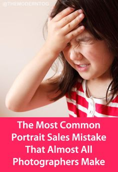 The Most Common Portrait Sales Mistake That Almost All Photographers Make (via The Modern Tog)