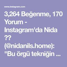 """3,264 Beğenme, 170 Yorum - Instagram'da Nida 🍂🍃 (@nidanils.home): """"Bu örgü tekniğin yapılışını isteyenler, çok bekletmiş olabilirim kusura bakmayin. 🙈💕 #sepetyapimi"""""""
