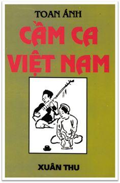 Cầm Ca Việt Nam (NXB Xuân Thu 1969) - Toan Ánh, 275 Trang | Sách Việt Nam