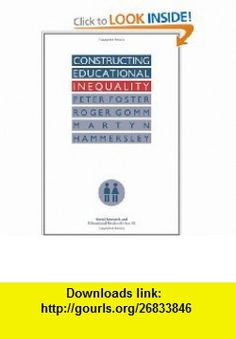 Constructing Educational Inequality A Methodological Assessment (Clinical Procedure Series) (9780750703895) Peter Foster, Roger Gomm, Martyn Hammersleley , ISBN-10: 075070389X  , ISBN-13: 978-0750703895 ,  , tutorials , pdf , ebook , torrent , downloads , rapidshare , filesonic , hotfile , megaupload , fileserve