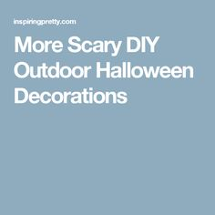 More Scary DIY Outdoor Halloween Decorations