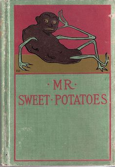 "Mr. Sweet Potatoes  1899, The Werner Company, Akron, OH, cover artist unknown. An odd compendium of uncredited, seemingly unrelated folksy stories (including one called ""Joe the Chimpanzee""). Kudos to develbow for making this junk shop find. The great thing is that the disgruntled ""potato man"" on the cover is a complete creation of the cover artist. There's no anthropomorphized potato to be found in the text. ""Mr. Sweet Potatoes"", the main character of the title story, is a human; a Chinese…"