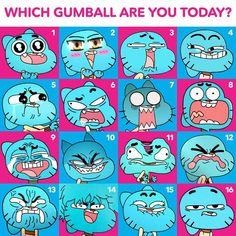 With gumball are You today?