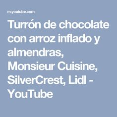 Turrón de chocolate con arroz inflado y almendras, Monsieur Cuisine, SilverCrest, Lidl - YouTube