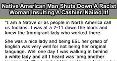 Native American Man Shuts Down A Racist Woman Insulting A Cashier. Nailed It!