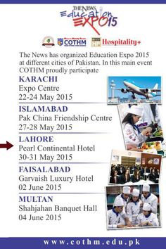 COTHM Pakistan sets up it's stalls at The News Education Expo 2015 in (Pearl Continental Lahore), Today May 30 & Tomorrow May 31. Visit us at the Education and Career Expo and learn about the amazing opportunities the professional and skill-based fields of Travel, Tourism, Hospitality Industry and Culinary Arts offer internationally. (COTHM: کوتهم): Your Gate Way to the World www.cothm.edu.pk