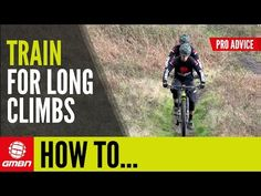 How To Train For Long Climbs | Mountain Bike Training - YouTube