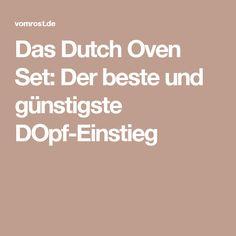 Das Dutch Oven Set:Der beste und günstigste DOpf-Einstieg