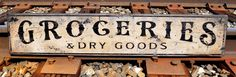 Groceries & Dry Goods Wood Sign - Rustic Hand Made Vintage Wood Sign