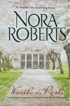 Worth the Risk: Partners\The Art of Deception, a book by Nora Roberts Film Books, Book Club Books, Book Lists, Good Books, Books To Read, My Books, Nora Roberts Books, Romance Novels, Bestselling Author