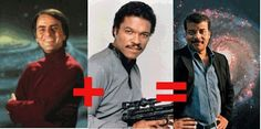 """Carl Sagan was so passionate about """"the cosmos"""". Billy Dee isn't exactly hard on the eyes. Neil deGrasse Tyson has both of their greatest qualities plus he is not afraid to speak his mind and tell it exactly like it is. A man for our time! Great Stories, True Stories, Math Pro, Billy Dee Williams, Lando Calrissian, Math About Me, Science Humor, Science Fun, Carl Sagan"""