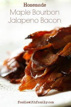 Homemade Maple Bourbon Jalapeno Bacon from foodiewithfamily.com Made with no preservatives! #PorkBucketList