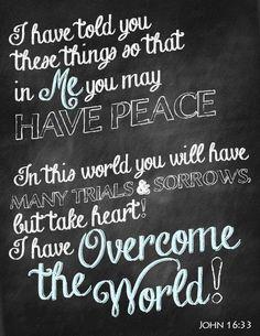 John 16:33...More at http://beliefpics.christianpost.com/