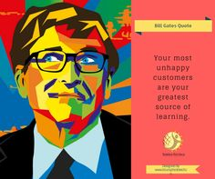 "Bill Gates Quote - ""Your most unhappy customers are your greatest source of learning.""    Designed by - www.triumphinfotech.in"