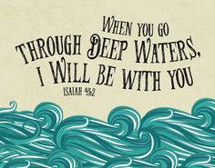 $5.00 Bible Verse Print - When you go through deep waters I will be with you Isaiah 43:2 The storms are part of life. We're always coming out of a storm, going through a storm or about to enter one. No matter what stage we find ourself in, we can have peace in knowing we're not alone! - Different size options available. #whenyougothroughdeepwaters #isaiah43 #bibleverse #christiandecor #christiangifts #bibleverseprint #nautical