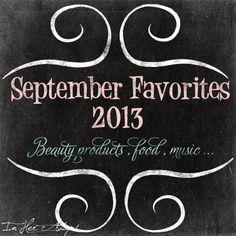 September Favorites , 2013