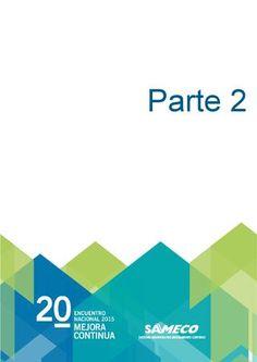 Libro de ponencias 20 parte 2  Compilado de los trabajos presentados en el 20º Encuentro Nacional de Mejora Continua - Sameco 2015