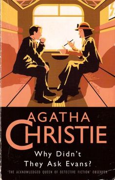 A lovely little piece of stereotypical detective fiction from the queen of mystery. [Why Didn't They Ask Evans? by Agatha Christie]