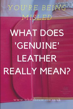 'Genuine' leather might not always be as authentic as you're being led to believe. Stop being misled, read Whitehouse Cox's latest journal article to explore further.