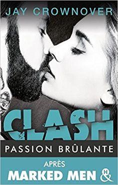 Mes Livres, Mon Plaisir !!: Clash tome 1 Passion brûlante -  Jay Crownover