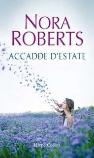 la mia biblioteca romantica: ACCADDE D'ESTATE di Nora Roberts (Harper Collins)