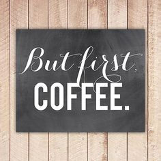 But First, Coffee, Chalkboard Printable Art Print, Home Decor, Wall Art, Instant Download, Coffee Print BFC