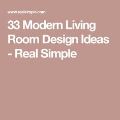 33 Modern Living Room Design Ideas - Real Simple