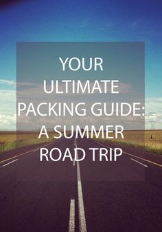 This is a must read article before you hit the road for your summer trip! Find out what to pack.