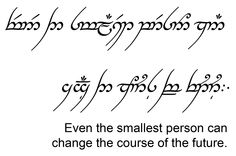 Even the smallest person can change the course of the future - The Hobbit / Lord of the Ring/ Middle-Earth - Elbisches Tattoo, Elvish Tattoo, Tolkien Tattoo, Ring Tattoos, Tatoos, Nerd Tattoos, Elven Words, Elvish Language, Lord Of The Rings Tattoo