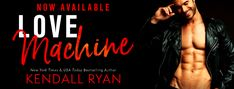 I Love Romance: AVAILABLE NOW: LOVE MACHINE BY KENDALL RYAN
