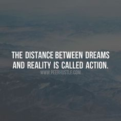"""Peer Hustle - """"The distance between dreams and reality is called..."""