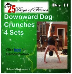 25 Days of Fitness - Day 11: Downward Dog Crunches. From the P90X3 Warrior Workout. What do you think?