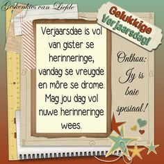 Jy is spesiaal<br> Happy Birthday Pictures, Happy Birthday Wishes, Birthday Greetings, Birthday Quotes, 50th Birthday, Birthday Cards, Fake People Quotes, Afrikaanse Quotes, Happy B Day