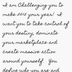 I am Challenging you in 2015.... Will you accept?  http://joshfelber.tumblr.com/post/106764583459/i-am-challenging-you-in-2015 #motivation #success