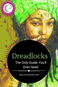 Dreadlocks: The Only Guide You'll Ever Need
