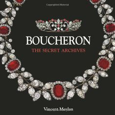 Boucheron: The Secret Archives by Vincent Meylan