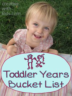 All the most fun things to do while you've got a toddler - before they turn into a Big Kid! I love this!
