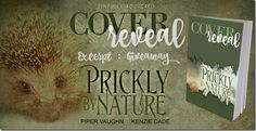 Cover Reveal: Prickly by Nature by Piper Vaughn & Kenzie Cade. Includes Excerpt & #Giveaway | http://sinfullymmbookreviews.blogspot.de/2015/10/cover-reveal-prickly-by-nature-by-piper.html @Sinfully_MMBlog